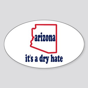 Arizona: A Dry Hate Sticker (Oval)