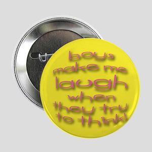 Boys Make Me Laugh Button