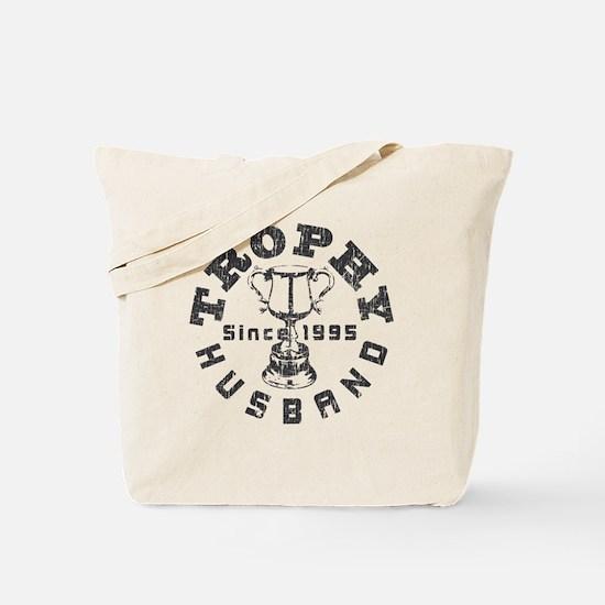 Trophy Husband Since 1995 Tote Bag