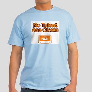 No Talent Ass Clown T-Shirt (Light Colors)