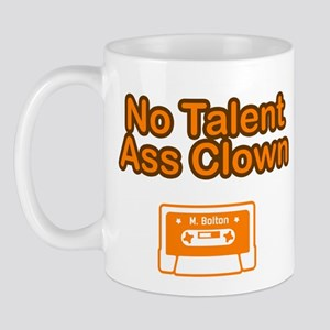 No Talent Ass Clown Mug