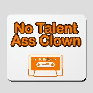 No Talent Ass Clown Mousepad
