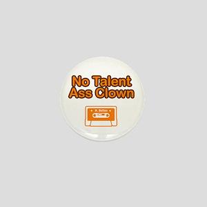 No Talent Ass Clown Mini Button