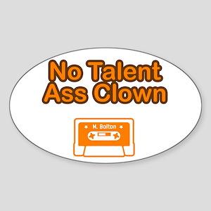 No Talent Ass Clown Oval Sticker