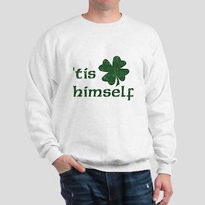 'Tis Himself Sweatshirt
