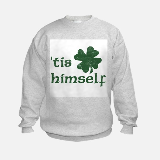 'Tis Himself Sweatshirt
