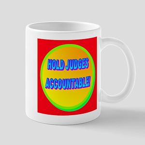 HOLD JUDGES ACCOUNTABLE! Mug
