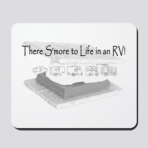There Smore to Life in an RV! Mousepad