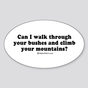 Can I walk through your bushes ~ Oval Sticker