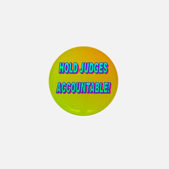 HOLD JUDGES ACCOUNTABLE! Mini Button