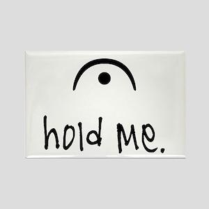 hold me (light) Rectangle Magnet