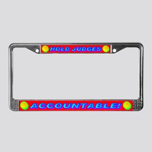 HOLD JUDGES ACCOUNTABLE! License Plate Frame