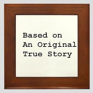 Original True Story 3 Framed Tile