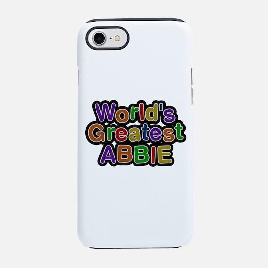 World's Greatest Abbie iPhone 7 Tough Case