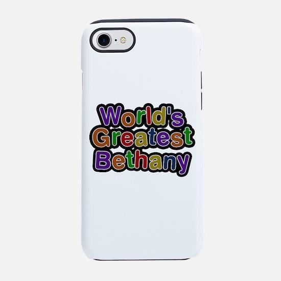 World's Greatest Bethany iPhone 7 Tough Case