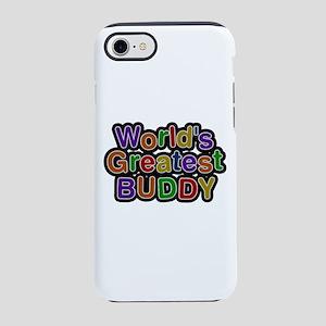 World's Greatest Buddy iPhone 7 Tough Case