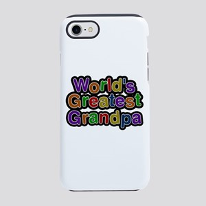 World's Greatest Grandpa iPhone 7 Tough Case