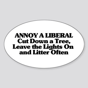 Annoy A Liberal Sticker (Oval)