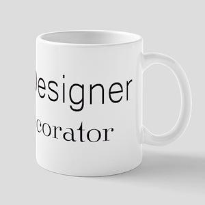 Designer not a Decorator Mug
