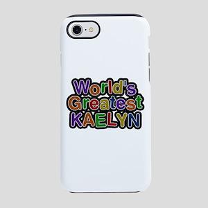 World's Greatest Kaelyn iPhone 7 Tough Case