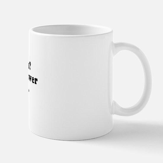 I'm the answer to your prayers -  Mug