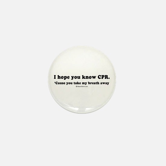 I hope you know CPR - Mini Button
