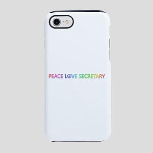 Peace Love Secretary iPhone 7 Tough Case