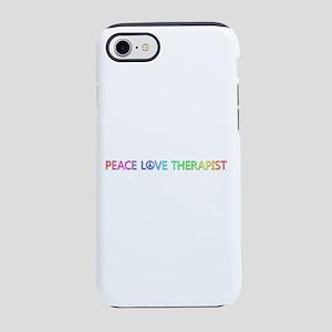 Peace Love Therapist iPhone 7 Tough Case