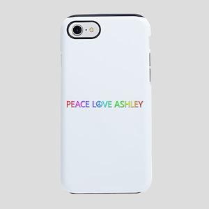 Peace Love Ashley iPhone 7 Tough Case