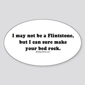I'm not a Flintstone, but I can make your bed rock