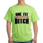 One Fit Bitch Green T-Shirt