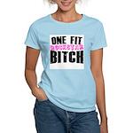 One Fit Bitch Women's Light T-Shirt