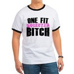 One Fit Bitch Ringer T