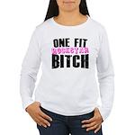 One Fit Bitch Women's Long Sleeve T-Shirt
