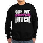 One Fit Bitch Sweatshirt (dark)