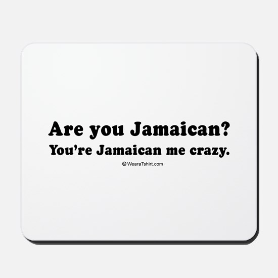 You're Jamaican me crazy -  Mousepad