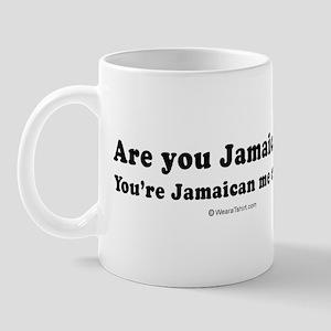 You're Jamaican me crazy -  Mug