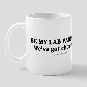 Be my lab partner? We've got chemistry -  Mug