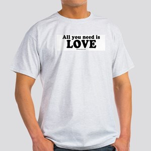 All you need is love -  Ash Grey T-Shirt
