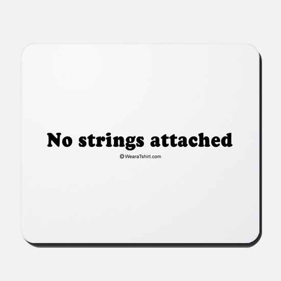 No strings attached -  Mousepad