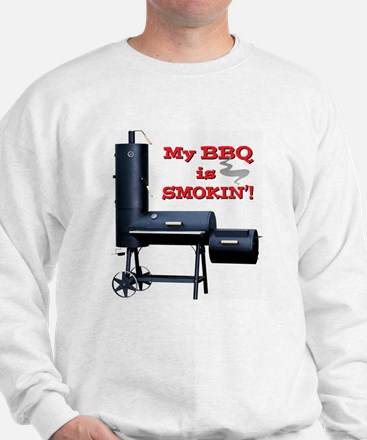 My BBQ is Smokin'! Sweatshirt
