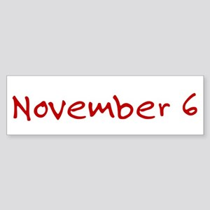 """November 6"" printed on a Sticker (Bumper)"