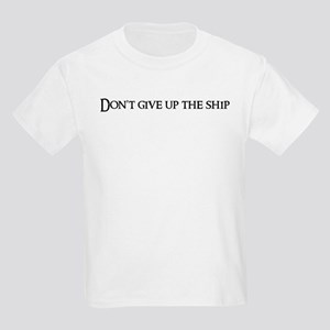 Don't give up the Kids T-Shirt