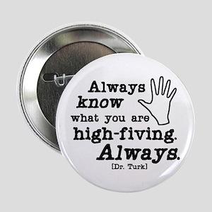 "Scrubs High Five 2.25"" Button"