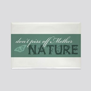 Don't Piss Off Mother Nature Rectangle Magnet