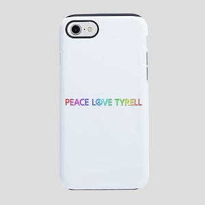 Peace Love Tyrell iPhone 7 Tough Case