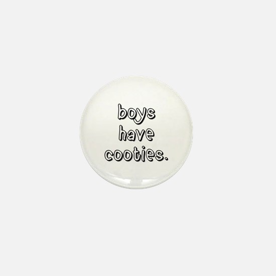 boys have cooties. (Mini Button)