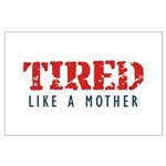 Tired like a Mother Posters