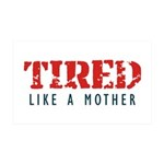 Tired like a Mother Wall Decal