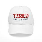 Tired like a Mother Baseball Cap